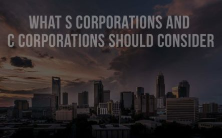 What S Corporations and C Corporations should consider