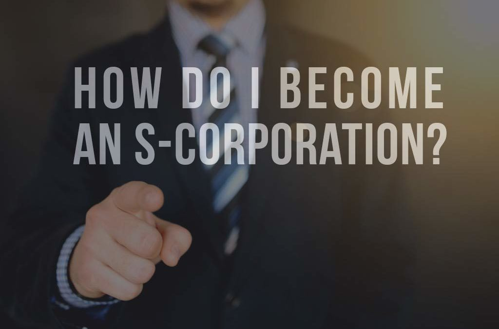 How do I become an S-corporation?