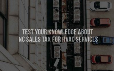 Test your knowledge about NC Sales Tax for HVAC Services [QUIZ]