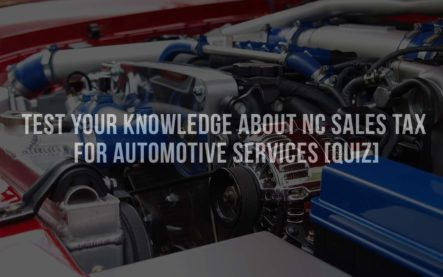 Test your knowledge about NC Sales Tax for Automotive Services [QUIZ]