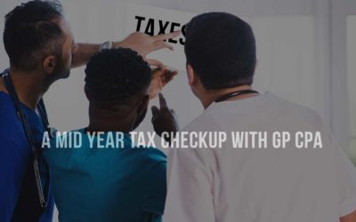 A mid year tax checkup with GP CPA