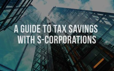 A guide to tax savings with S-corporations