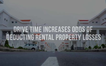 Drive Time Increases Odds of Deducting Rental Property Losses
