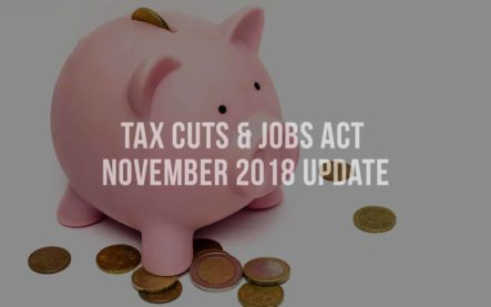 Tax Cuts and Jobs Act (TCJA) – November Update