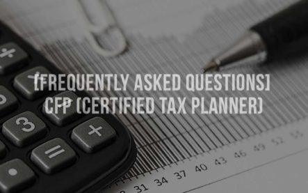 [Frequently Asked Questions] CFP (Certified Tax Planner)