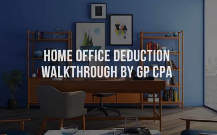 Home Office Deduction – Walkthrough by GP CPA