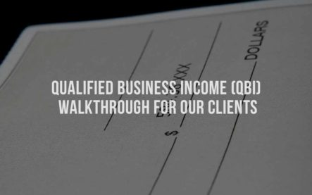 Qualified Business Income (QBI) walkthrough for our clients