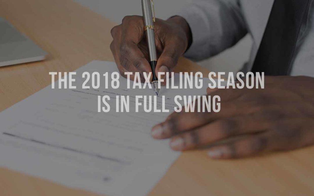 The 2018 tax filing season is in full swing