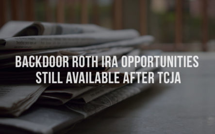 Backdoor Roth IRA Opportunities Still Available After TCJA