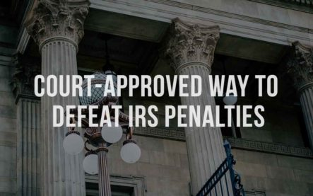 Court-Approved Way to Defeat IRS Penalties