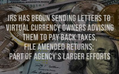 IRS has begun sending letters to virtual currency owners advising them to pay back taxes, file amended returns; part of agency's larger efforts