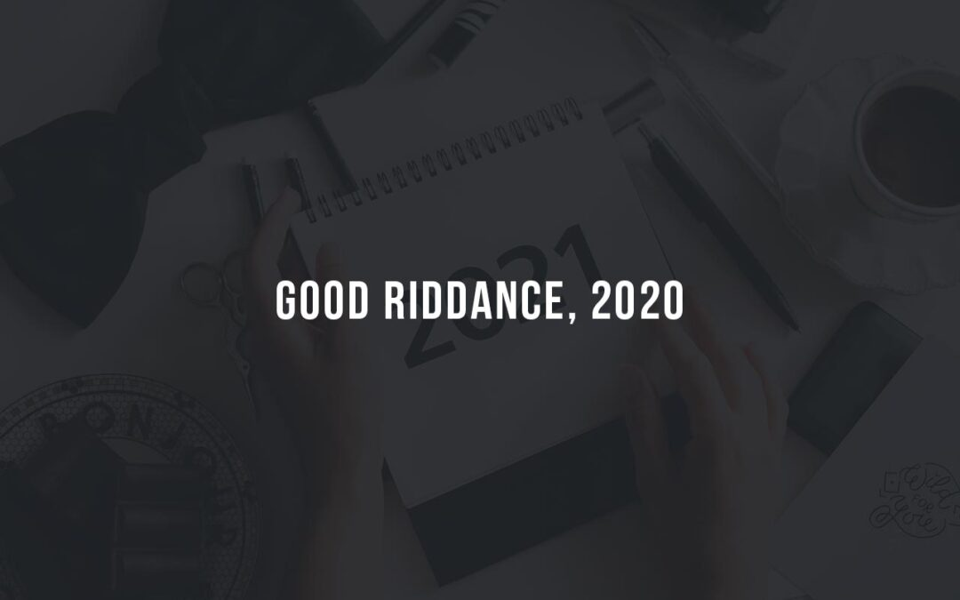 Good Riddance, 2020